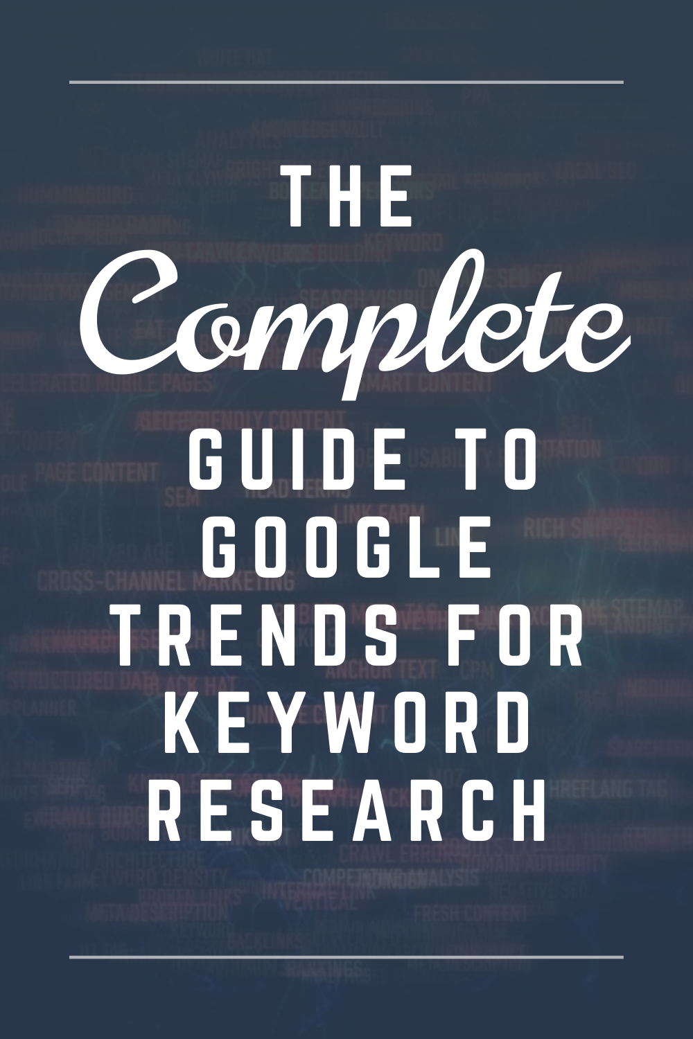 The Complete Guide to Google Trends for Keyword Research